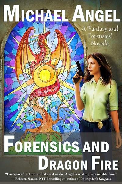 Forensics and Dragon Fire: A 'Fantasy & Forensics' Short Novel