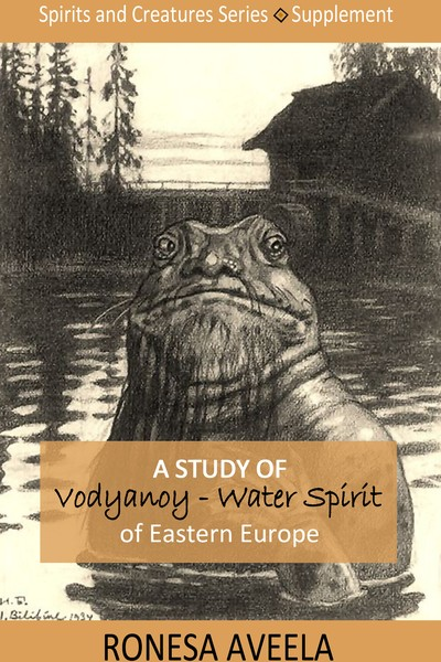 A Study of Vodyanoy Water Spirit of Eastern Europe