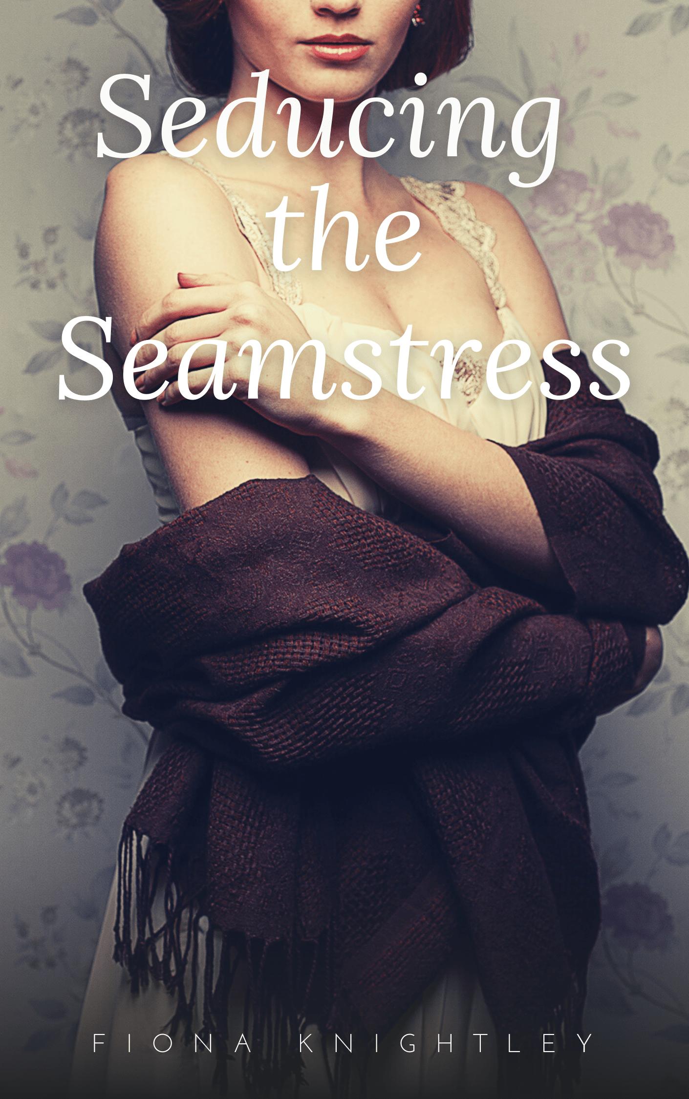 Seducing-The-Seamstress-Fiona-Knightley.png